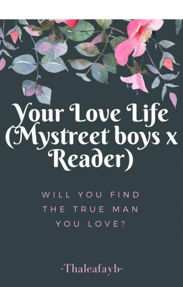 Your Love Life (Mystreet Boys x Reader)