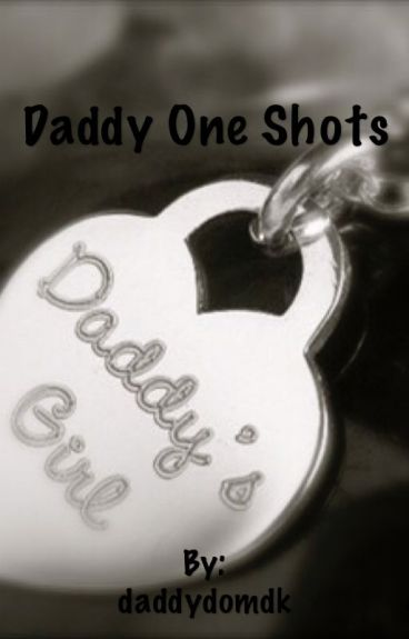 Daddy one shots