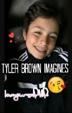 Tyler Brown Imagines  by loveYourself4life