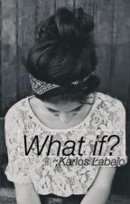 What if? ;karloslabajo  by bae_sickaf