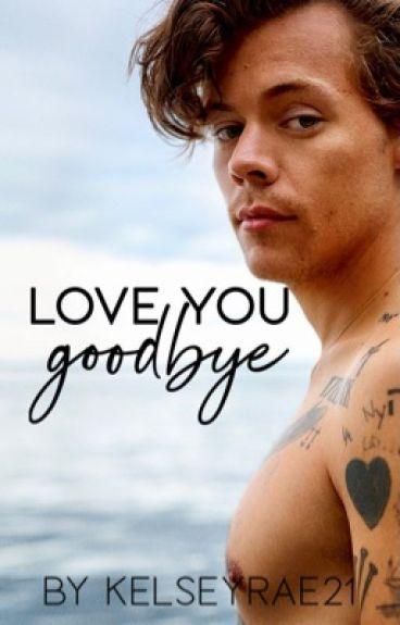 Love You Goodbye (h.s. au)