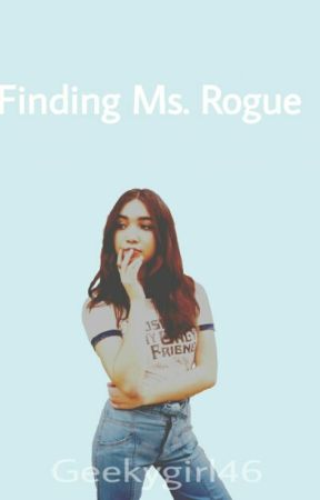 Finding Ms. Rogue by geekygirl46