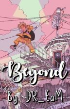 Beyond (Various! Naruto x Reader)  by DR_EaM