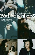 Bad Neighbors (Hendall) by rizkyfebianti
