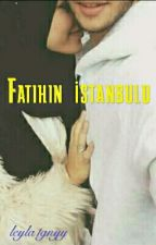 FATİHİN  İSTANBULU by leyla1gnyy