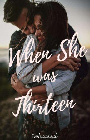 When She Was Thirteen by Imbaaaaah