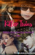 Killer Twins {COMPLETED} by ReneeJewelQuinto