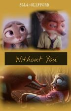 Without You ♥WildeHopps Fanfic (Zootopia)♥ by 3LL4-CL1FF0RD