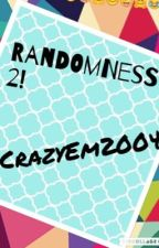 Randomness 2  by CrazyEm2004