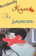 Accidentally Kissed The Gangster (JaDine, Short Story)COMPLETED by queenof_bluee