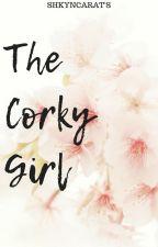 The Corky Girl(Seventeen Fanfiction) by shkyncarat