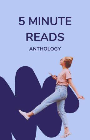 5 Minutes Reads - Anthology by WattpadShortStory