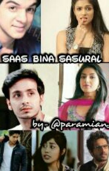 Saas Bina Sasural (#Wattys2016)