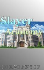 Slayer Academy [ Editing ] by lormiantop