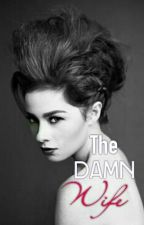 The Damn Wife by lovexine