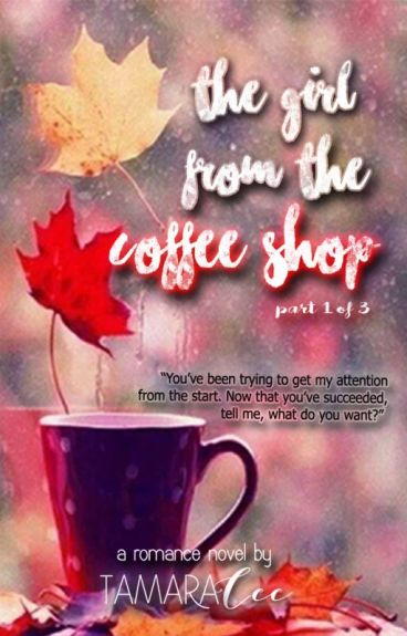 The Girl From The Coffee Shop 1 (COMPLETE)