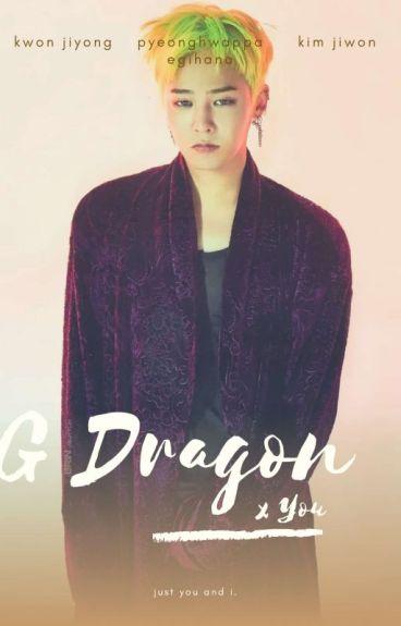 G-DRAGON AND YOU!