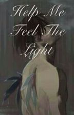 Help Me Feel The Light by Cause_fanfiction