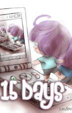 Fifteen Days by pilosopotasya