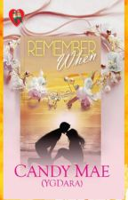 Remember When [Fin] - Published Under PHR by YGDara