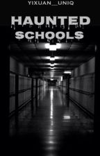 Haunted Schools by Yixuan__Uniq