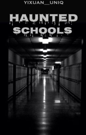 Haunted Schools by Yixuan__Uniq