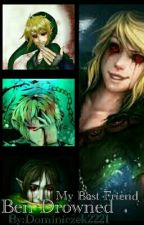 ✘Ben Drowned || My Best Friend ✘ by Dominiczek2221