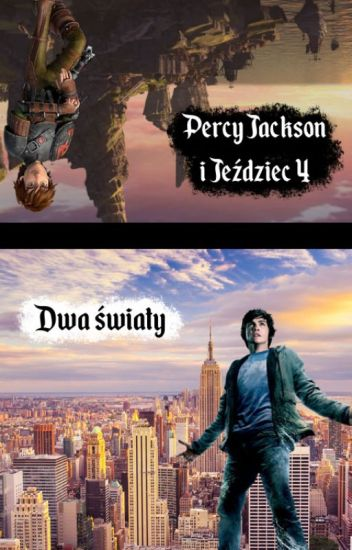 Percy Jackson i Jeździec 4: Dwa Światy //WOLNO PISANE//