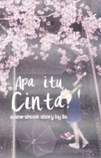 Apa Itu Cinta? [One-shoot] by aliciangelina