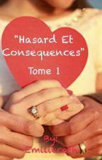Hasard et Conséquences by emiliecath