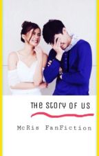 The Story of Us (McRis fanfiction)  by MusicPrincess101