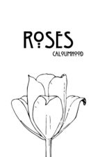 roses • cth by caloumhood