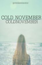 Cold November (One shot) by Gretellawesome