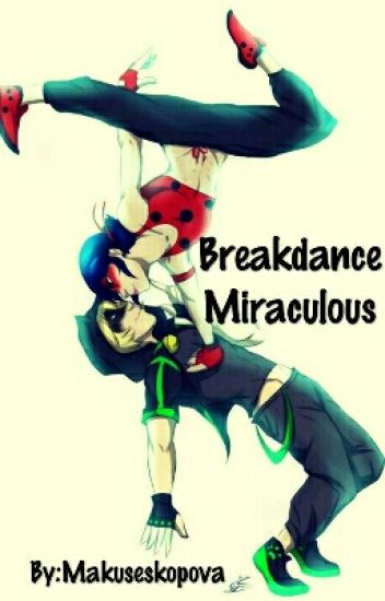 Breakdance Miraculous (DOKONČENO)
