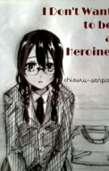 I Don't Want To Be A Heroine!