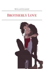 A Brother's Love [L.S] by MoiLarryJaime