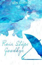 [LONGFIC] [Khải Thiên] Rain Stops, Goodbye! by GinDoo