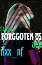 Forgotten Us by risxx_nf