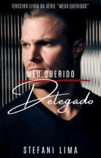 Meu Querido Delegado by StefaniLimadaPaz