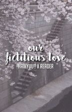 our fictitious love ; haikyuu x reader one shots by fukurodaddy