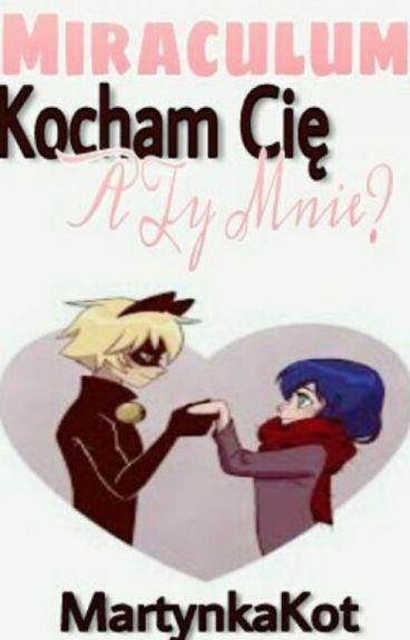 Miraculum: Kocham Cię! A ty mnie?