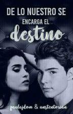 De Lo Nuestro Se Encarga El Destino [Jesus Oviedo] by paulajdom