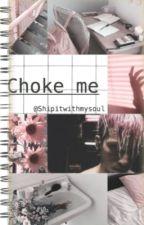 Choke me » Joshler/tysh by shipitwithmysoul