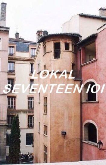 LOKAL SEVENTEEN // IOI✨