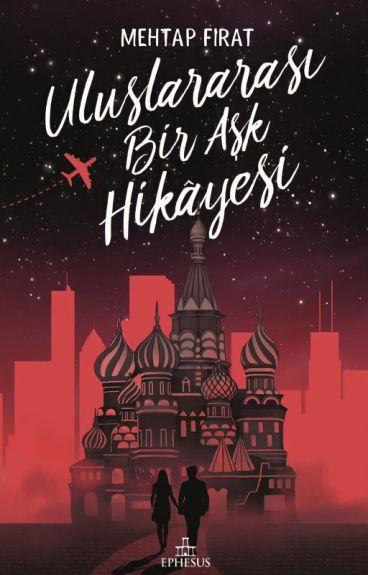 Uluslararası Bir Aşk Hikayesi (DÜZENLENİYOR) by Mehtap94