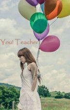 You! Teacher by Panda0301