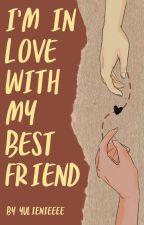 Im Inlove With My Bestfriend by Yulienieeeee