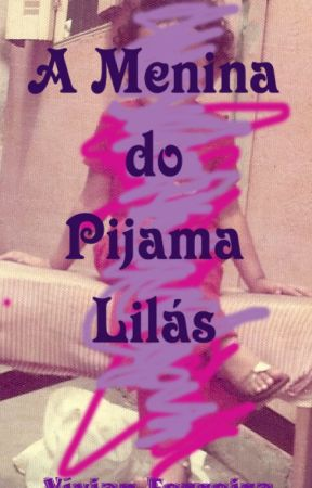 A Menina do Pijama Lilás by Virvinhas