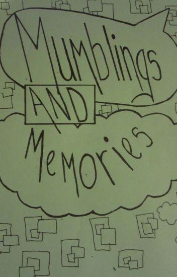 Mumblings & Memories