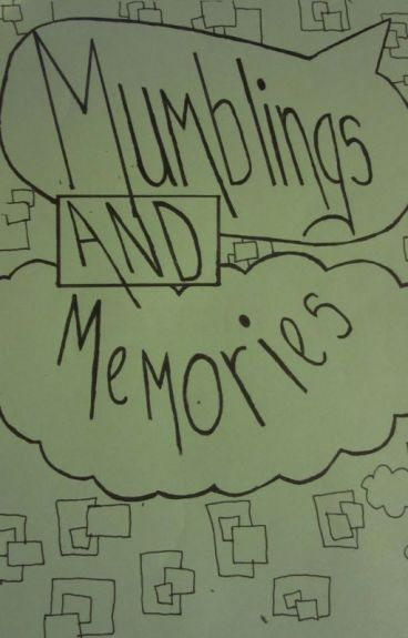 Mumblings & Memories